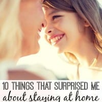 Staying at home with my kids is a bit different than I expected. Find out what surprised me the most!