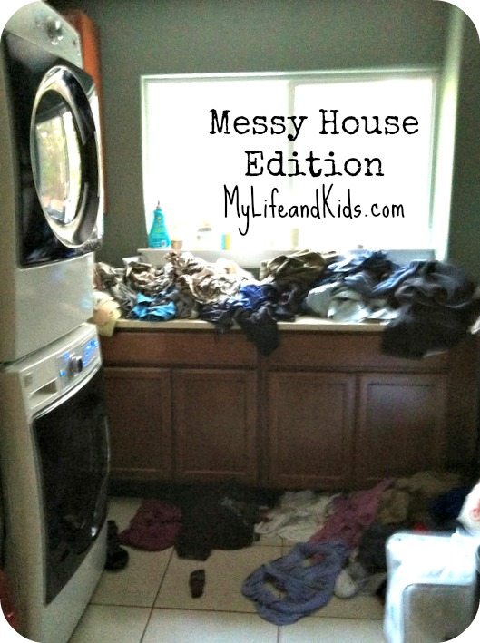 See pictures of messy houses and dirty laundry My Life and Kids