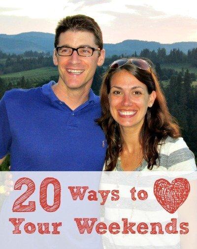 20 Ways to Love Your Weekends @LifeandKidsBlog
