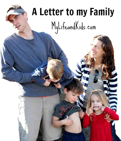 A Letter to My Family from My Life and Kids @LifeandKidsBlog