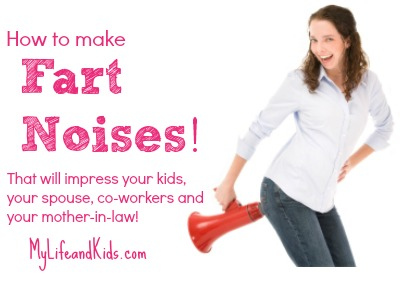 How to Make Fart Sounds @MyLifeandKids