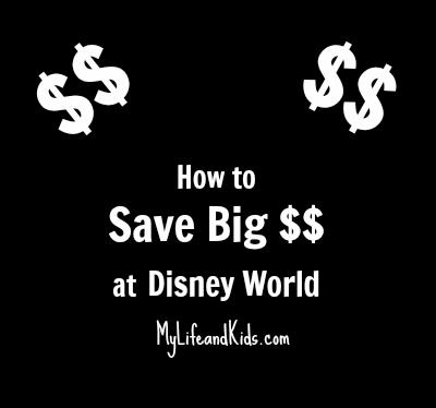 Save Big Money at Disney World from @LifeandKidsBlog