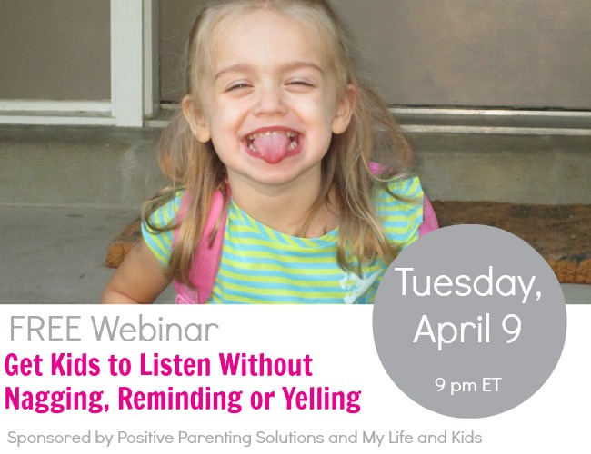 Get Kids to Listen without Nagging Reminding or Yelling Webinar