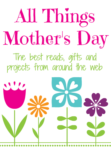 I researched, read, laughed, cried and read some more to bring you the very best Mother's Day blog posts, partnerships and projects from around the web.