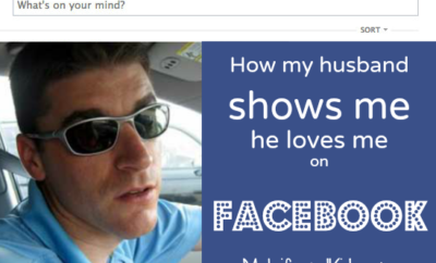 How my husband shows me he loves me on Facebook