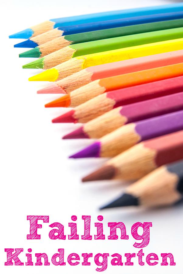 10 Ways that I am Failing Kindergarten.