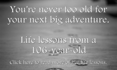 Life Lessons from a 106 year old