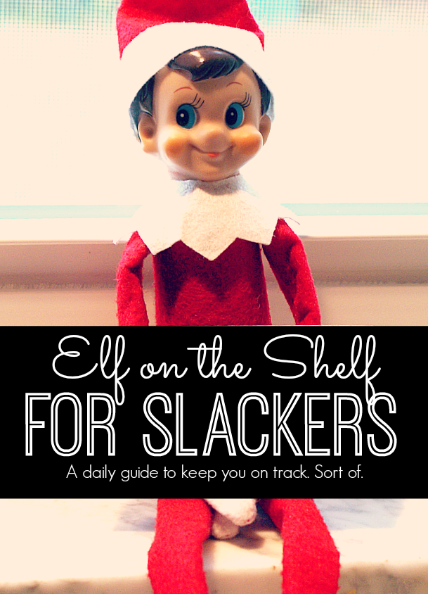 Elf on the Shelf Ideas for Slackers , My Life and Kids