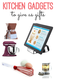 great kitchen gadgets to give as gifts