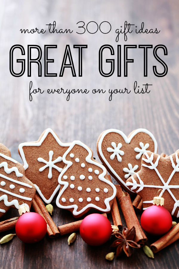more than 300 gift ideas for everyone on your list