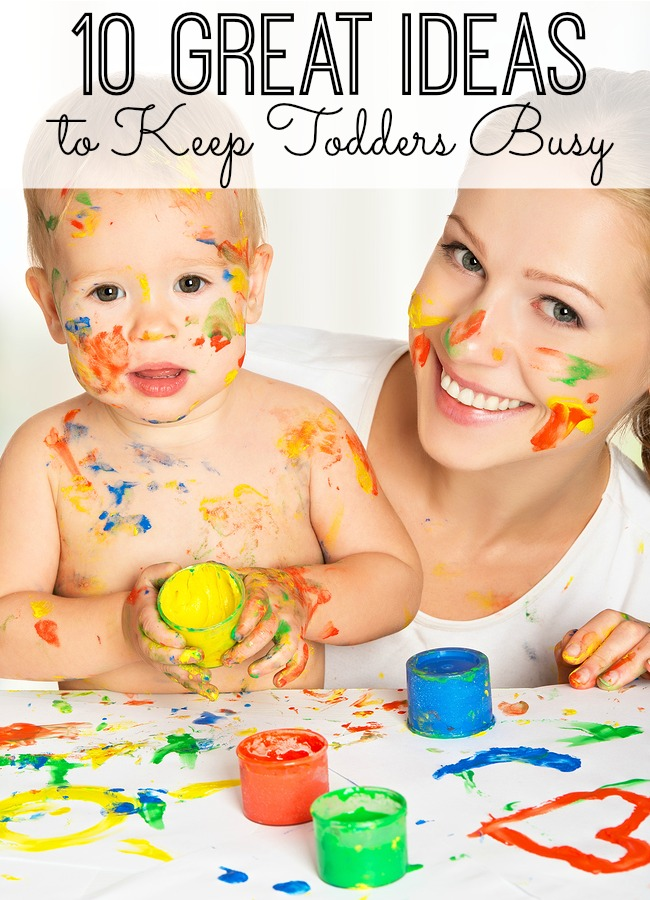 10 Great Ideas to Keep Toddlers Busy