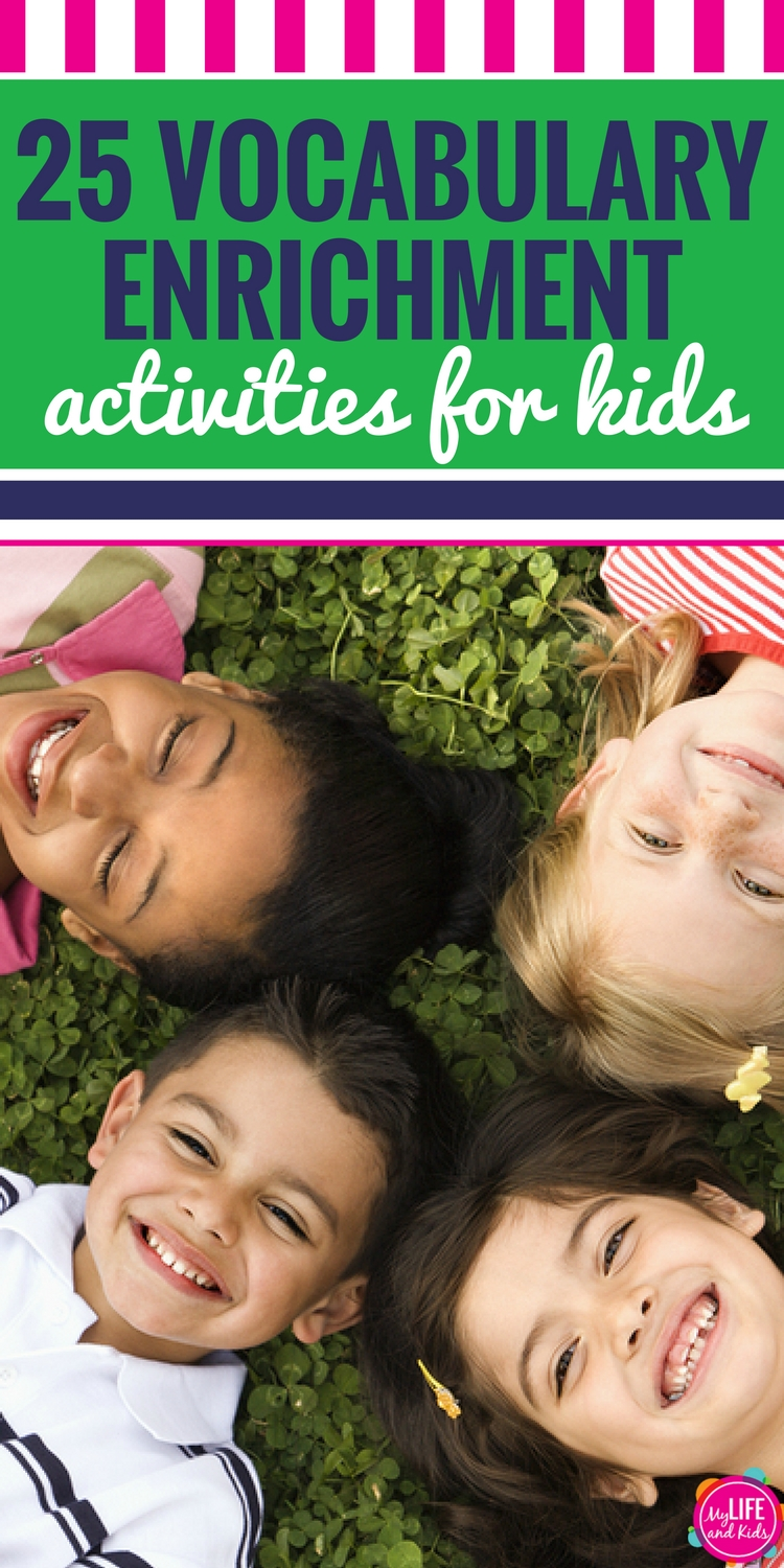 No more baby talk! Use these 25 vocabulary enrichment activities for kids to keep your children entertained and learning.