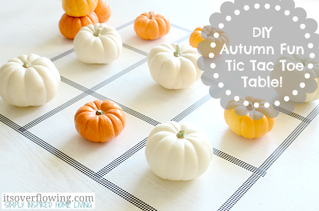 DIY Autumn Fun Tic Tac Toe Table