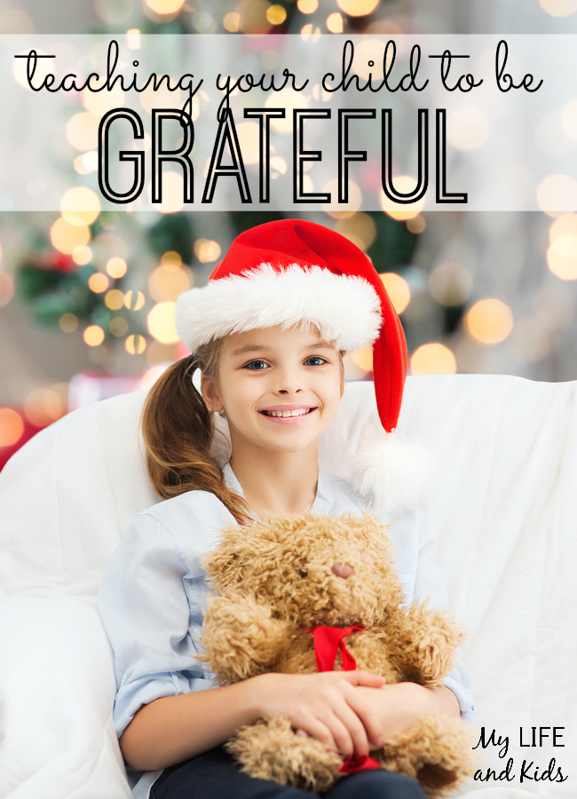 Being grateful is one of the most important skills we can develop as human beings. Teaching your child to be grateful starts with our actions as parents.