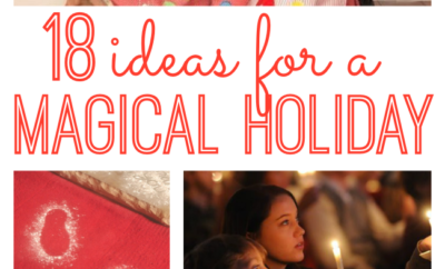 Looking to make the holidays really special for your family this year? Enjoy these 18 ideas for a magical holiday!