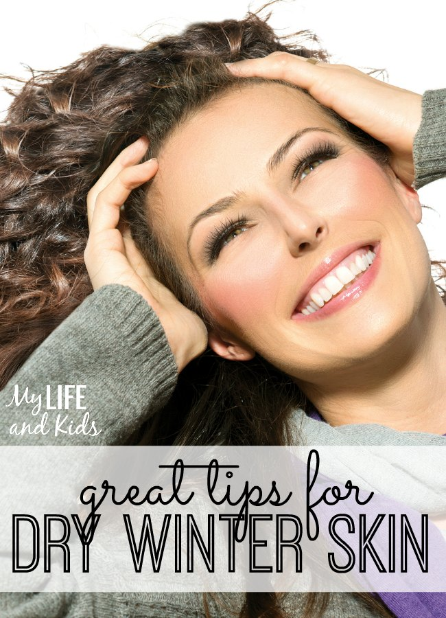 Winter Skin Care Tips to Combat Dry Skin - My Life and Kids