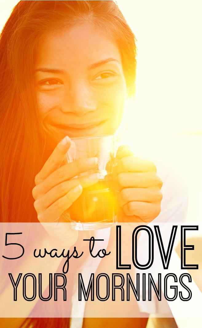 Take back your mornings for you and your family. No more hectic rushing, no more grumpiness. Five simple tips to help you start your day in the best way - and LOVE your mornings (and your life.) A must read for busy moms!