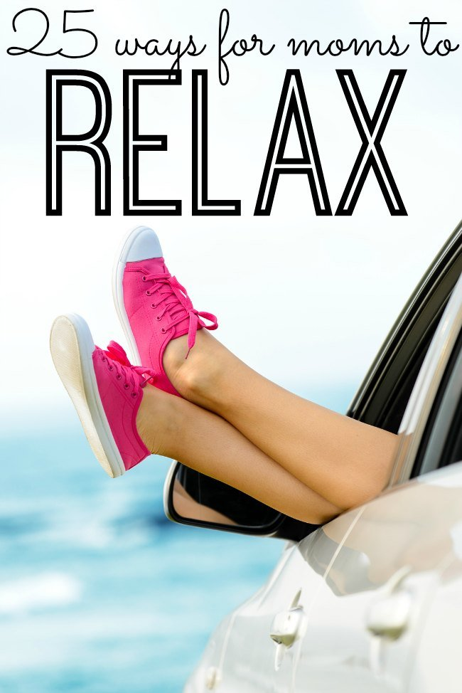 Feeling overwhelmed and run down? Working way too hard? 25 simple ways for moms to relax and recharge. Moms - you need this!