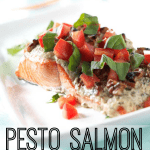 Pesto salmon recipe that your kids will love - and you will, too!