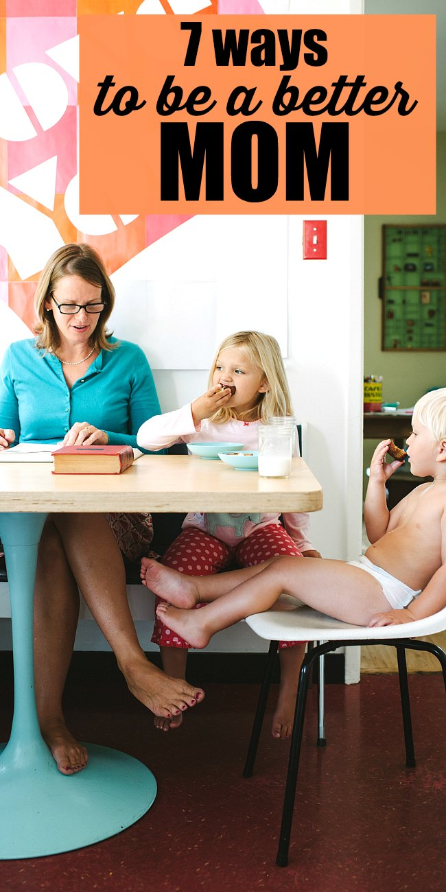 7 simple ways to be a better mom. Whether you're a stay at home mom or a working mom, these 7 tips will make a huge difference in how you parent your kids! From tots to teens - these seven simple tips will make you a better mom! From letting your kids be bored to NOT taking them to the nail salon, these tips have totally changed how I parent my kids!