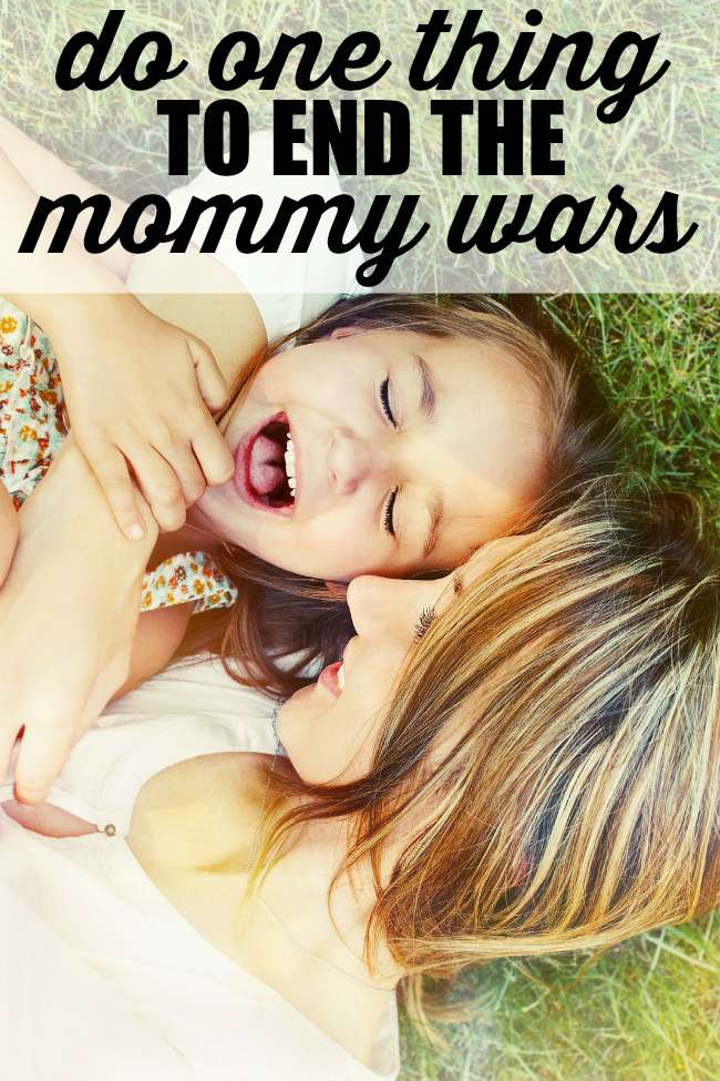 Do ONE thing to end the mommy wars once and for all. No more judgement.