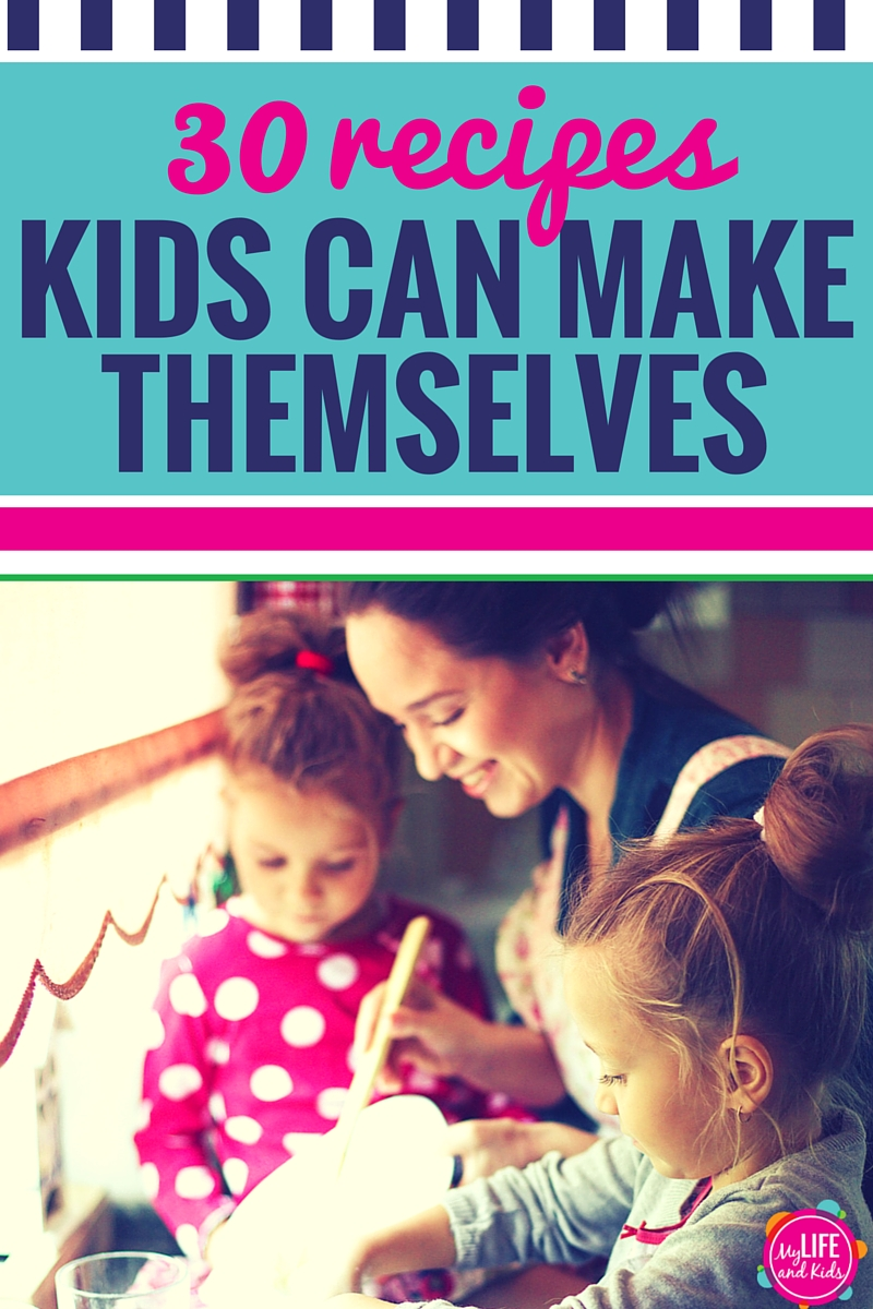 Cooking With Kids Get Your In The Kitchen These 30 Easy Recipes For