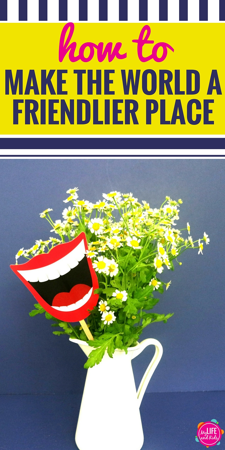 how to make the world a friendlier place pin