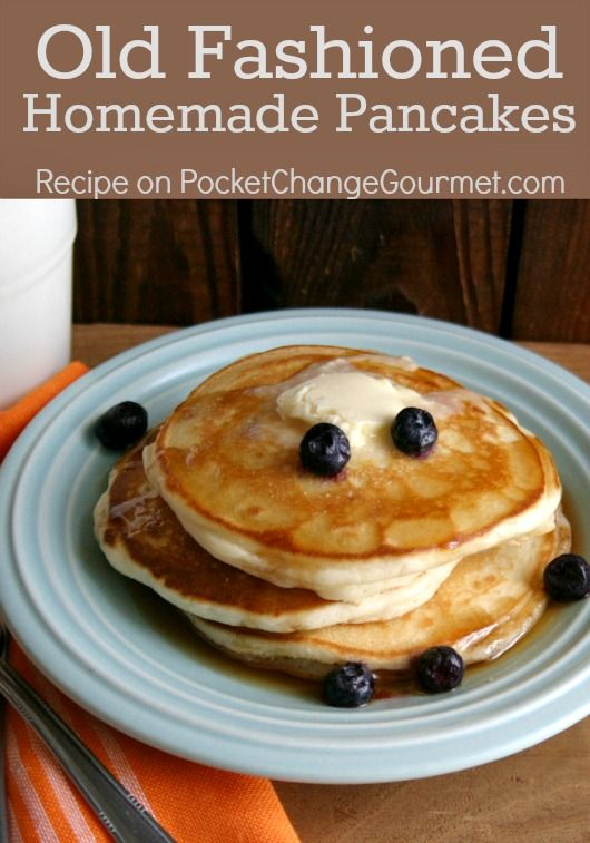Old Fashioned Pancakes – – So easy and delicious!