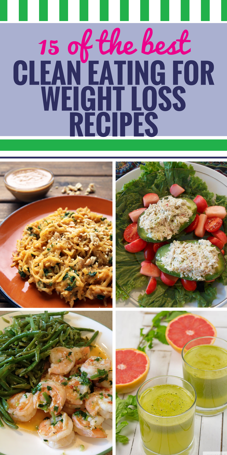 15 Clean Eating Recipes For Weight Loss