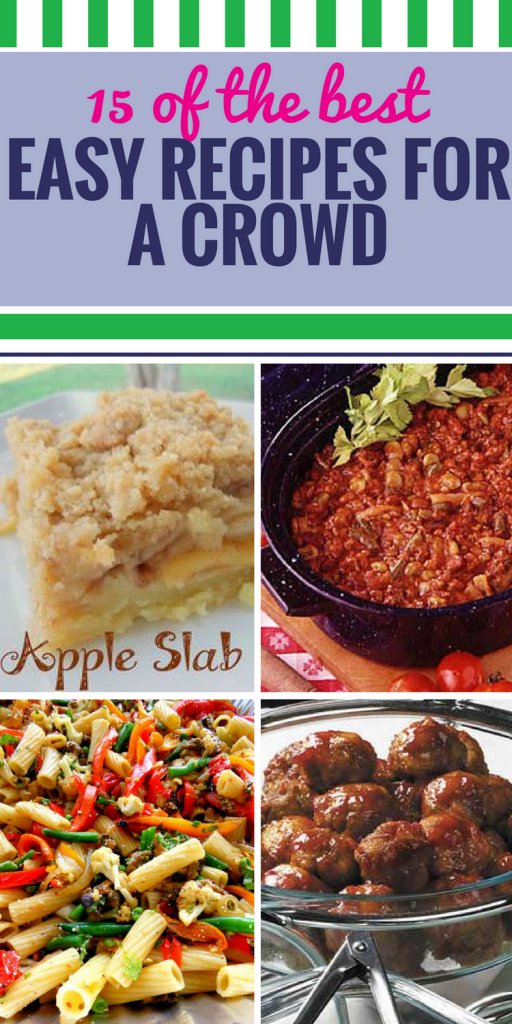 15 Easy Recipes for a Crowd. Find yourself with a lot of mouths to feed? Whether you're planning a big family meal or a party, these easy recipes will have you out of the kitchen and enjoying the fun in no time, whether you're whipping up a healthy dinner, some sweet desserts or a lunch buffet (yum, check out that chicken salad).