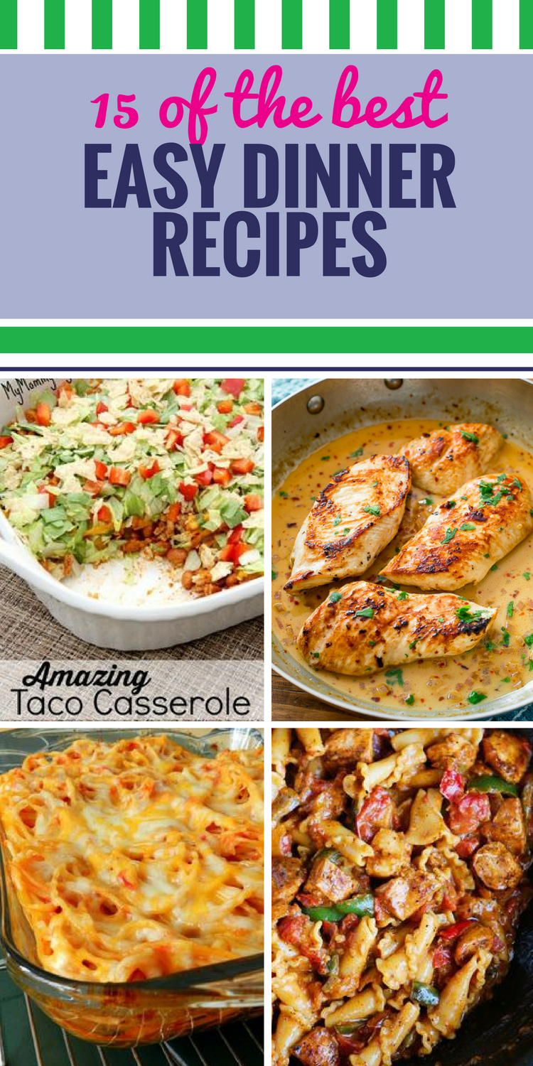 15 Easy Dinner Recipes. Everyone wants their food to be healthy and delicious - but few of us always have the time. These great meal ideas are so easy, anyone can bake (or sauté, or stir) them up.