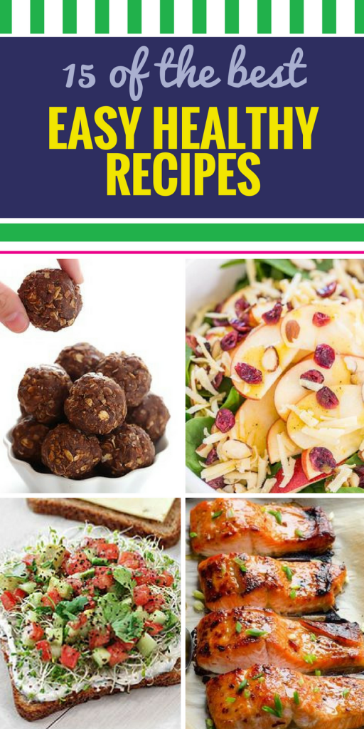 15 Easy Healthy Recipes. Who says you can't have it all? Make your next meal healthy AND simple, whether it's breakfast, lunch or dinner. Hey, we've even thrown in some salad and desserts, not to mention crockpot ideas.