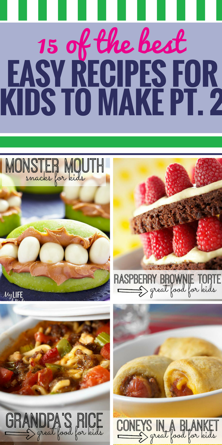 15 Easy Recipes For Kids To Make Part 2 My Life And Kids
