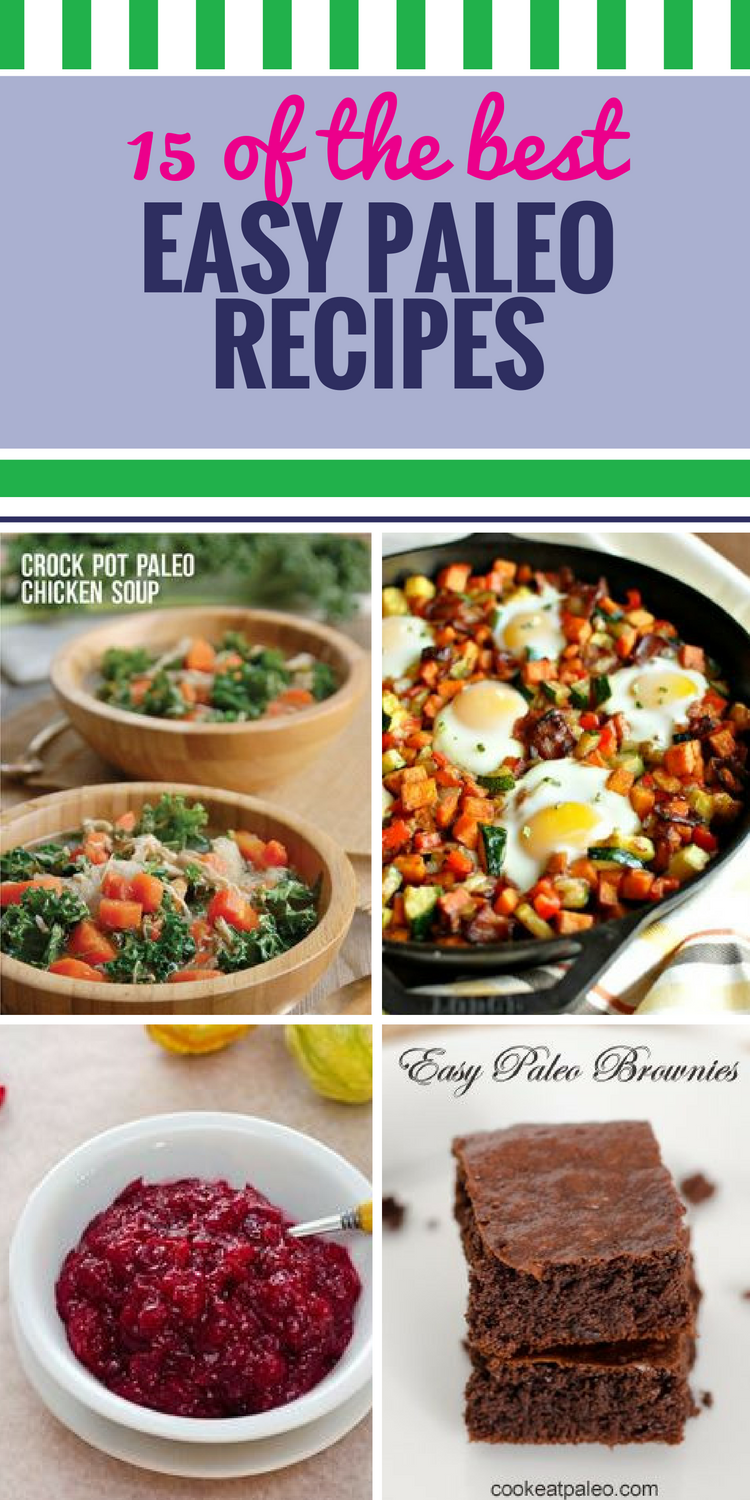 15 Easy Paleo Recipes. Sticking to a certain meal plan can be a challenge, but it doesn't always have to be. These dinner recipes, soup ideas, desserts and crockpot favorites will make sticking with your paleo lifestyle a snap.