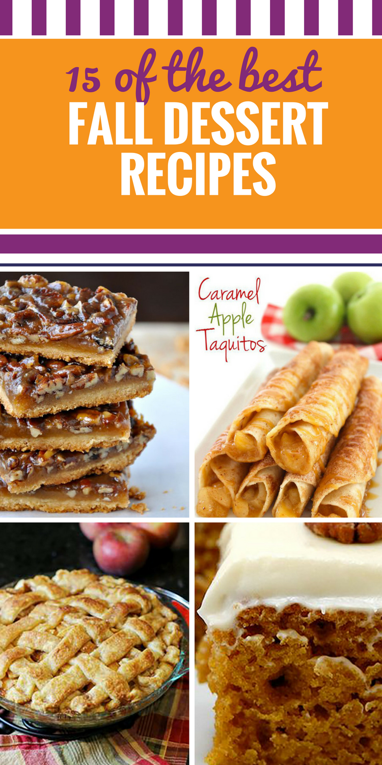 15 Fall Dessert Recipes. Fall is the prefect time to treat yourself to a seasonal dessert. Apple pie and pumpkin bars are just the start of these autumn temptations.