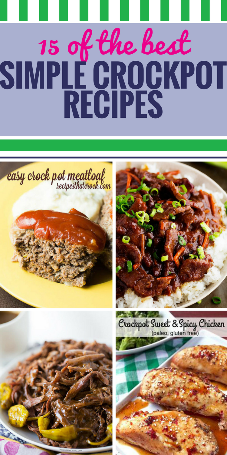 15 Simple Crockpot Recipes. If you love the convenience of having dinner waiting for you when you get home - or if this will be your first crockpot meal - we've found 15 fantastic ideas for you to try. From Italian chicken to creamy potato soup and even a healthy apple dessert, you'll want to try them all.