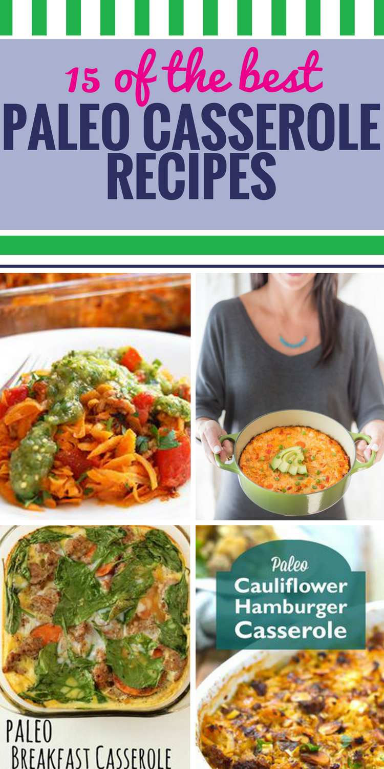 15 Paleo Casserole Recipes. Everyone loves easy casseroles for dinner, and they can definitely be part of your healthy paleo lifestyle. Use one of these great ideas (chicken in enchilada sauce, anyone?) for your next meal.