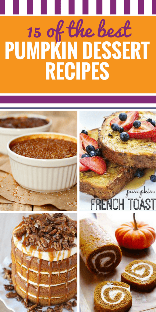 15 Pumpkin Dessert Recipes. From pie to cake to bars, there's no wrong way to serve a sweet pumpkin treat after dinner - and with this delicious pumpkin french toast, you'll feel like you're having dessert for breakfast.