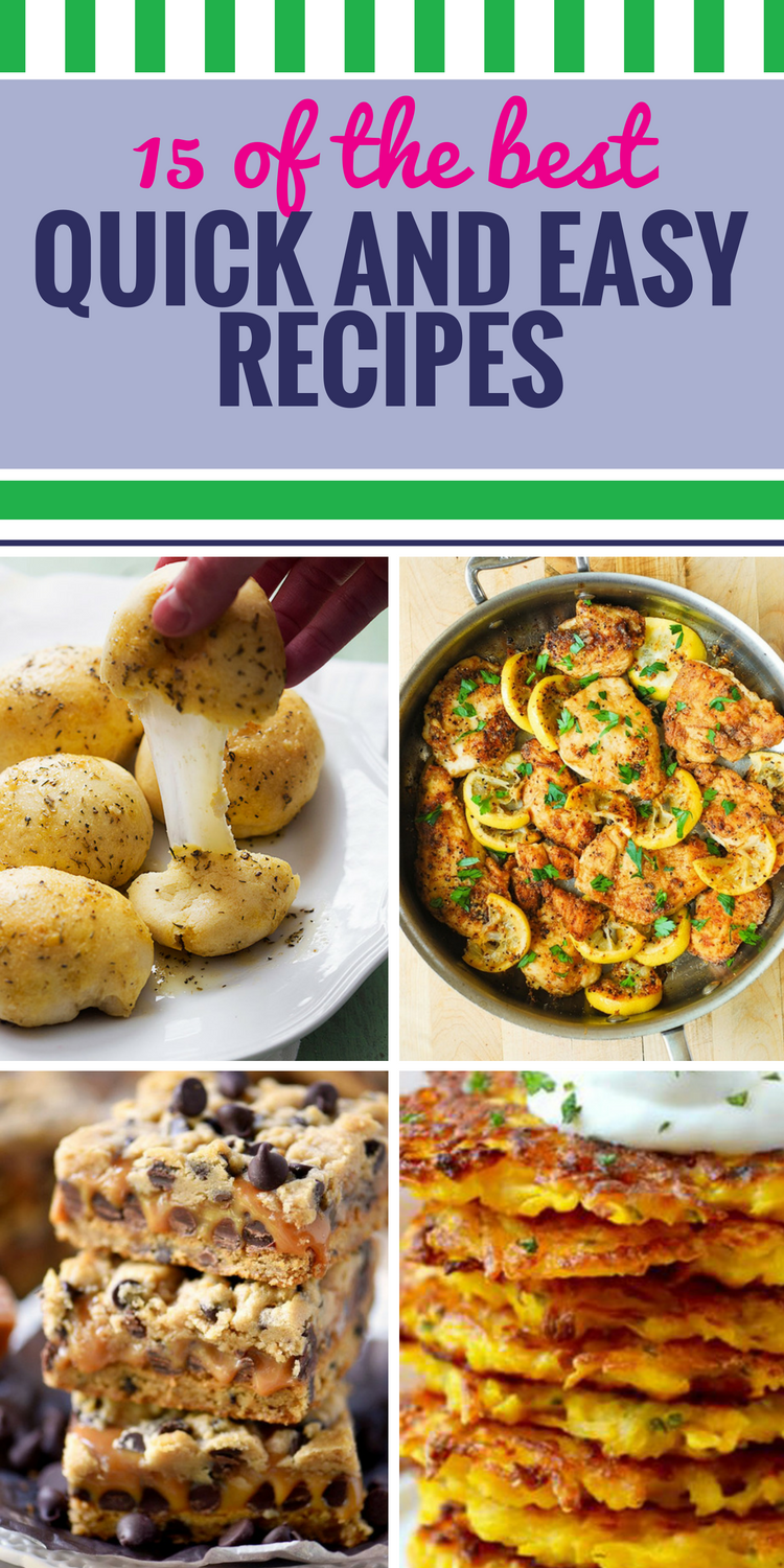 15 Quick and Easy Recipes. Short on time but you don't want your meal to be short on flavor? We have healthy chicken dinner ideas, quick quinoa salad, and even desserts that will get you out of the kitchen and enjoying your food in no time.