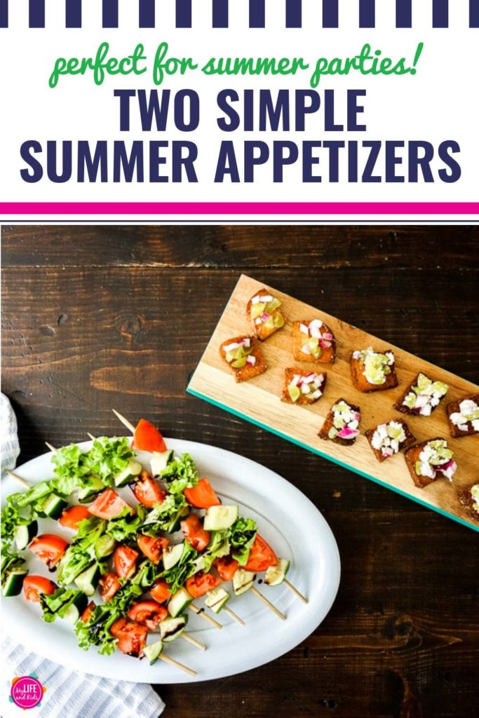 Two Simple Summer Appetizers that are Perfect for Parties